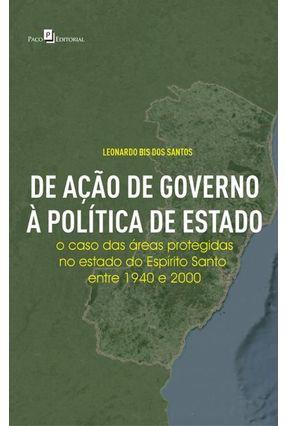De Ação De Governo À Política De Estado -O Caso Das Áreas Protegidas No Estado Do Espírito Santo - Santos,Leonardo Bis Dos | Hoshan.org