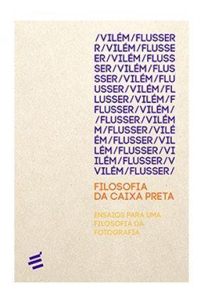Filosofia da Caixa Preta - Flusser,Vilem   Tagrny.org