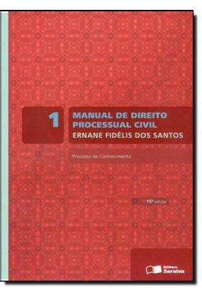 Manual de Direito Processual Civil - Vol. 1 - 15ª Ed. 2011 - Santos,Ernane Fidelis dos | Hoshan.org