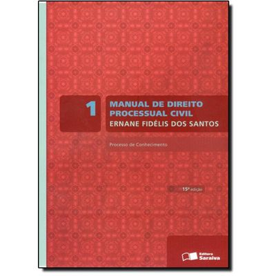 Manual de Direito Processual Civil - Vol. 1 - 15ª Ed. 2011