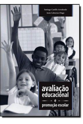 Avaliação Educacional E Promoção Escolar - Arredondo ,Santiago Castillo Diago,Jesús Cabrerizo   Hoshan.org
