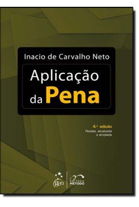 Aplicação da Pena - 4ª Ed. 2013 - Carvalho Neto,Inacio de | Hoshan.org