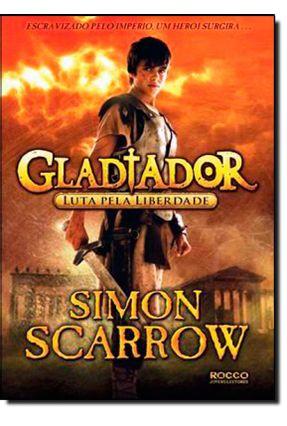 Gladiador - Luta Pela Liberdade - Scarrow,Simon   Hoshan.org