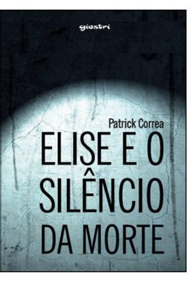 Elise E O Silêncio Da Morte - Patrick Correa | Hoshan.org
