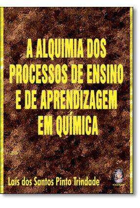 Alquimia dos Processos de Ensino e de Aprendizagem em Química - Trindade,Laís dos Santos Pinto | Hoshan.org