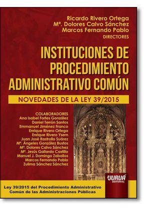 Instituciones de Procedimiento Administrativo Común - Ortega,Ricardo Rivero Sánchez ,Mª. Dolores Calvo Pablo,Marcos Fernando pdf epub