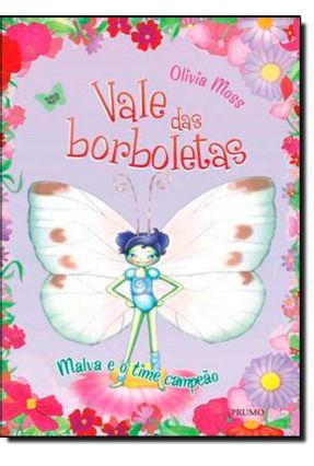 Vale Das Borboletas - Malva e o Time Campeão - Moss,Olivia | Hoshan.org
