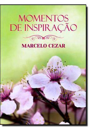 Momentos de Inspiração Com Marcelo Cezar - Capa Dura - Cezar,Marcelo   Hoshan.org