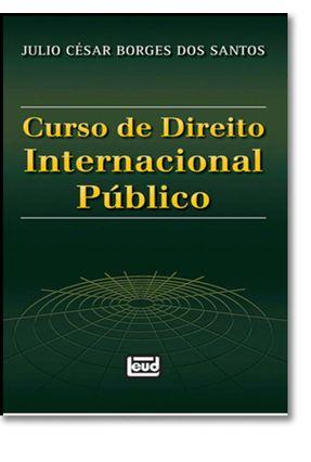 Curso de Direito Internacional Publico - Santos,Julio César Borges dos | Hoshan.org