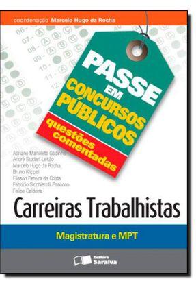 Coleção Passe Em Concursos Públicos - Questões Comentadas - Carreiras Trabalhistas - Rocha,Marcelo Hugo Da   Hoshan.org