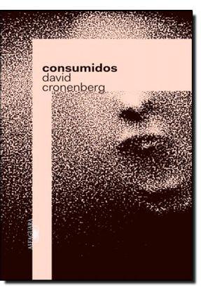 Consumidos - Cronenberg,David | Hoshan.org