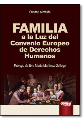 Familia A La Luz Del Convenio Europeo de Derechos Humanos - Almeida,Susana   Hoshan.org