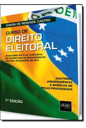 Curso de Direito Eleitoral - 7ª Ed. 2014 - Castro,Edson de Resende pdf epub