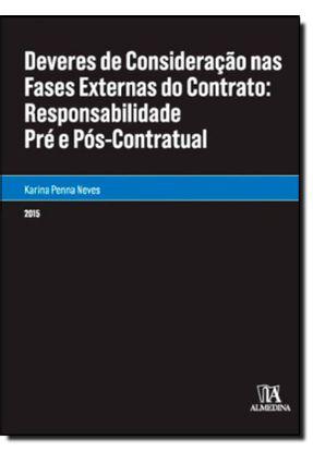Deveres De Consideração Nas Fases Externas do Contrato - Col.Monografias - NEVES,Karina Penna   Tagrny.org