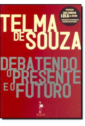 Debatendo O Presente e O Futuro - Telma de Souza | Hoshan.org