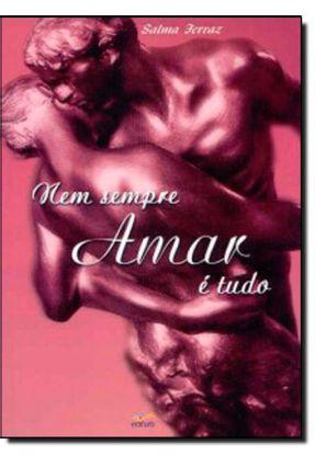 Nem Sempre Amar É Tudo - Ferraz,Salma pdf epub