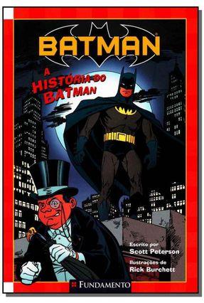Batman - A História do Batman - Peterson,Scott | Tagrny.org