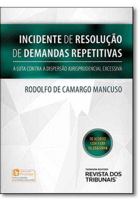 Incidente De Resolução De Demanda Repetitiva - Mancuso,Rodolfo De Camargo | Hoshan.org