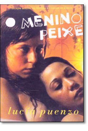 O Menino Peixe - PUENZO,LUCIA | Tagrny.org