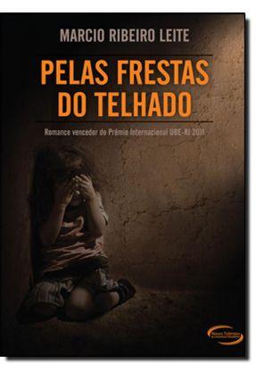 Pelas Frestas do Telhado - Leite,Marcio Ribeiro | Hoshan.org