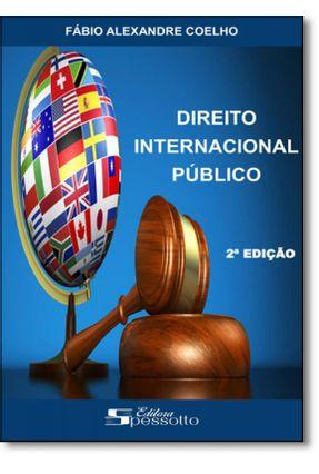 Edição antiga - Direito Internacional Público - 2ª Ed. 2016 - Coelho,Fábio Alexandre | Tagrny.org