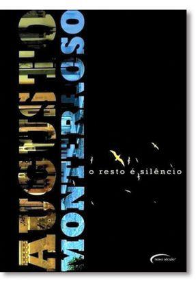 O Resto É Silêncio - Monterroso,Augusto Monterroso,Augusto | Hoshan.org
