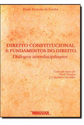 Direito Constitucional e Fundamental do Direito Diálogos Interdisciplinar - Cunha,Paulo Ferreira da | Hoshan.org