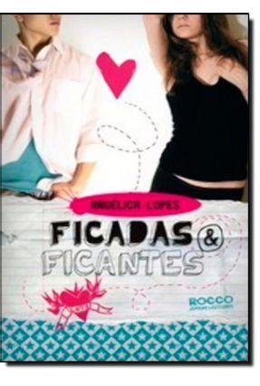 Ficadas & Ficantes - Lopes,Angélica | Hoshan.org