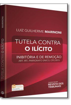 Tutela Contra o Ilícito - Luiz Guilherme Marinoni   Nisrs.org