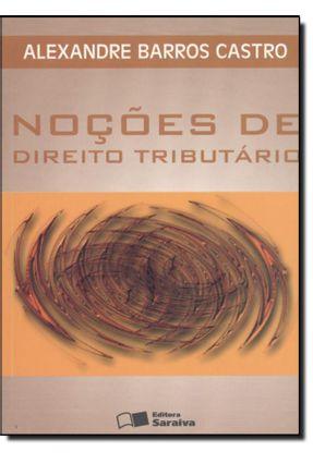 Noções de Direito Tributário - Castro,Alexandre Barros | Hoshan.org