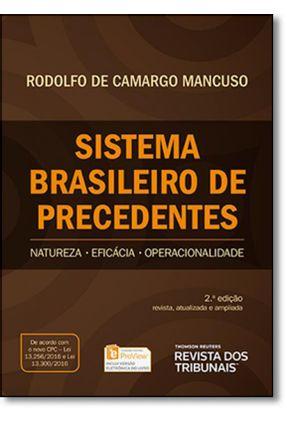 Sistema Brasileiro De Precedentes - Natureza, Eficácia , Operacionalidade - 2ª Ed. 2016 - Mancuso,Rodolfo De Camargo | Tagrny.org