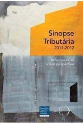 Sinopse Tributária 2011 - 2012 - Reflexões Atuais e Suas Perspectivas - Vários   Hoshan.org