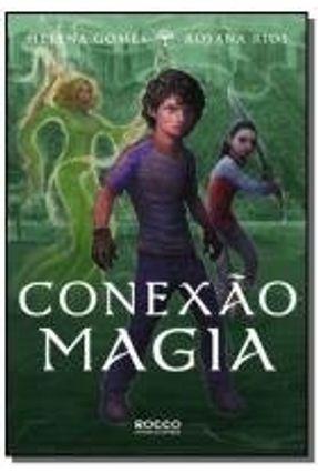 Conexão Magia - Nova Ortografia - Gomes,Helena Rios,Rosana | Tagrny.org