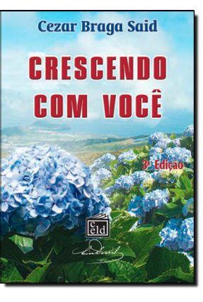 Edição antiga - Crescendo Com Você - Said,Cezar Braga | Hoshan.org