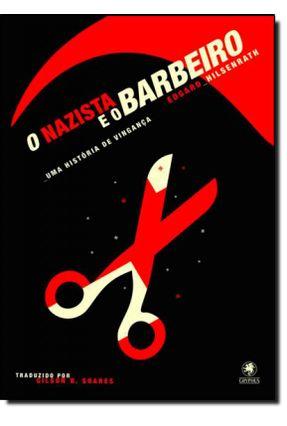 O Nazista e o Barbeiro - Uma História de Vingança - HILSENRATH ,EDGAR   Hoshan.org