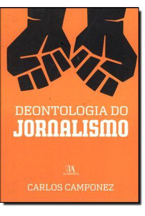 Deontologia Do Jornalismo - Carlos Camponez | Nisrs.org