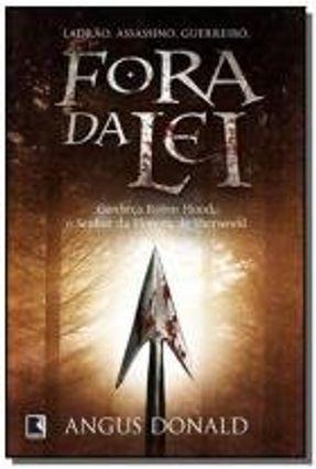 Fora da Lei:  Conheça Robin Hood, o Senhor da Floresta de Sherwood - Donald,Angus   Hoshan.org