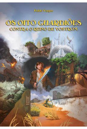 Os Oito Guardiões Contra o Reino de Vostrom - Vargas,Pablo pdf epub