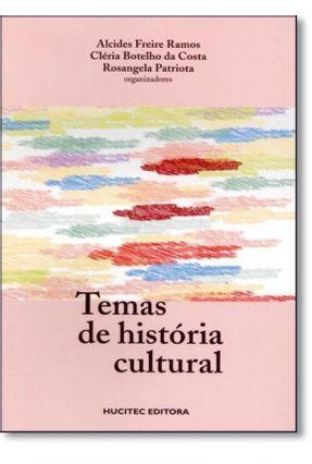 Temas de História Cultural - Ramos,Alcides Freire Costa,Cléria Botelho da Patriota,Rosangela | Hoshan.org