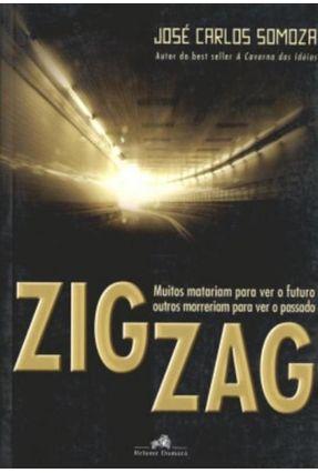 Zig Zag - Muitos Morreriam para Ver o Futuro Outros Morreriam para Ver o Passado - Somoza,Jose Carlos pdf epub