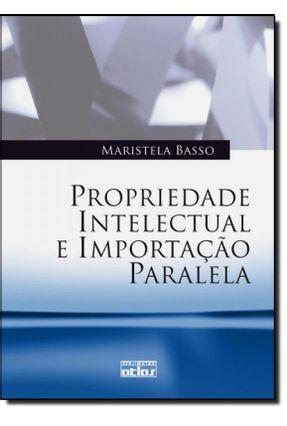 Propriedade Intelectual e Importação Paralela - Basso,Maristela | Hoshan.org