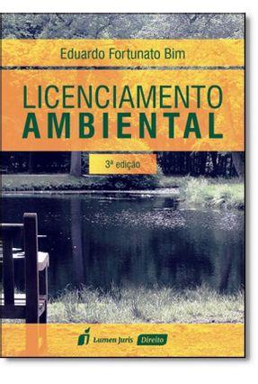 Licenciamento Ambiental - 3ª Ed. 2016 - Bim,Eduardo Fortunato   Nisrs.org