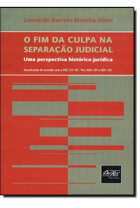 O Fim da Culpa na Separação Judicial - Alves ,Leonardo Barreto Moreira pdf epub