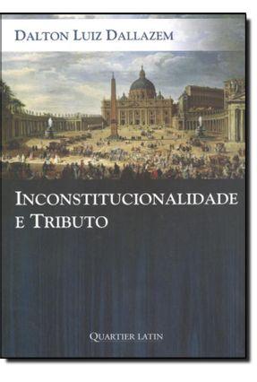 Inconstitucionalidade e Tributo - Dallazem,Dalton Luiz   Nisrs.org
