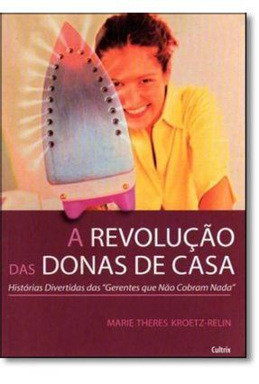A Revolução das Donas de Casa - Kroetz-relin,Marie Theres pdf epub
