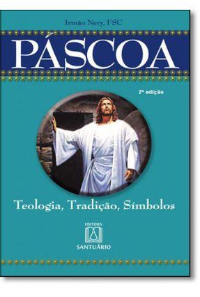 Páscoa - Teologia, Tradição, Símbolos - Irmão Nery   Nisrs.org