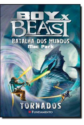 Boy X Beast - Batalha Dos Mundos - Tornados - Park,Mac pdf epub