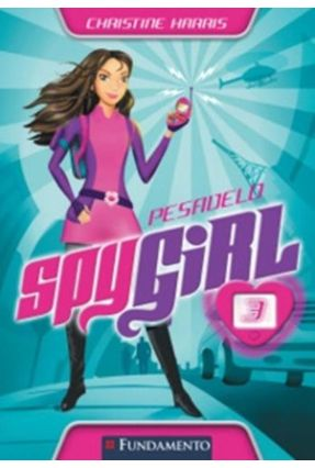 Spy Girl 3 - Pesadelo - HARRIS ,A. CHRISTINE pdf epub