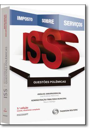 Iss - Questões Polêmicas - 3ª Ed. 2016 - Patrocínio,José Antônio Hidalgo,Mario | Hoshan.org