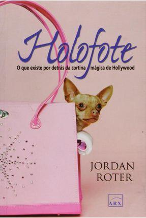 Holofote - O que Existe Por Aetrás da Cortina Mágica de Hollywood